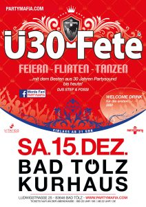Party Highlight und Partykult in Bad Tölz: Die Ü30-Fete